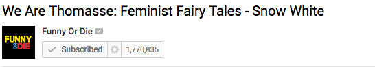 We Are Thomasse Feminist Fairytales Snow White featured on Funny or Die YouTube